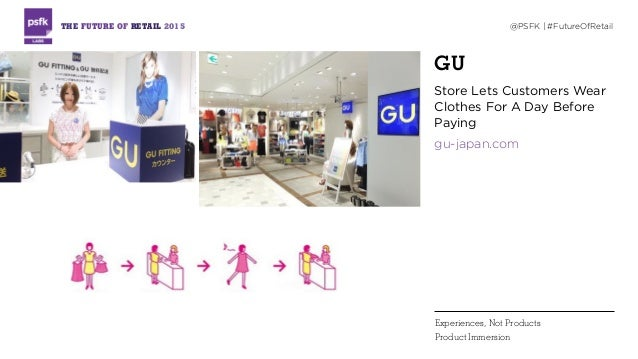 GU Store Lets Customers Wear Clothes For A Day Before Paying gu-japan.com THE FUTURE OF RETAIL 2015 @PSFK | #FutureOfRetai...