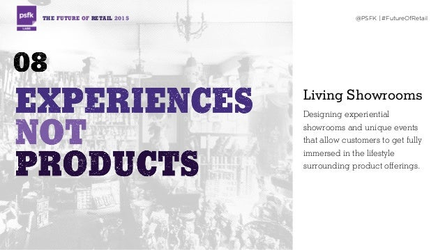 THE FUTURE OF RETAIL 2015 @PSFK | #FutureOfRetail Living Showrooms Designing experiential showrooms and unique events that...
