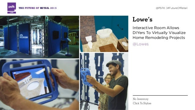 Lowe's Interactive Room Allows DIYers To Virtually Visualize Home Remodeling Projects @Lowes THE FUTURE OF RETAIL 2015 @PS...