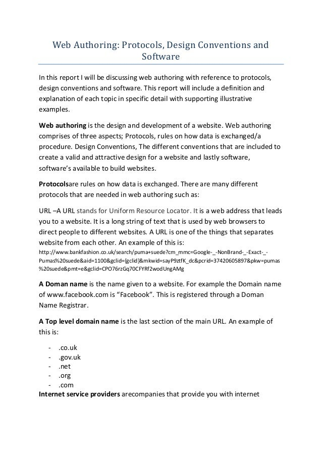 Web Authoring: Protocols, Design Conventions and Software In this report I will be discussing web authoring with reference...