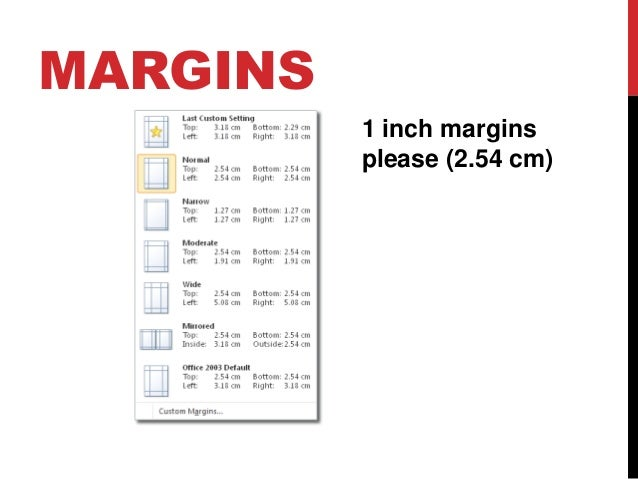MARGINS 1 Inch Margins Please (2.54 Cm) ...  One Inch Margins