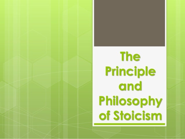 The Principle and Philosophy of Stoicism