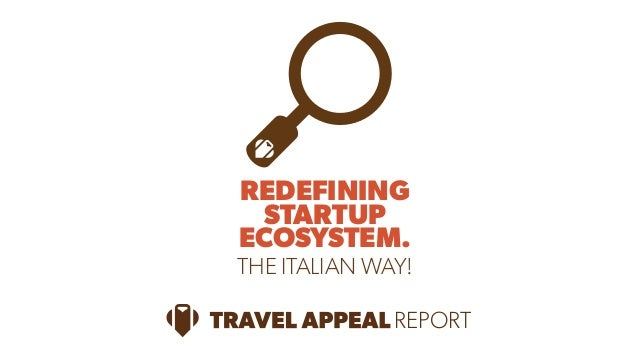 REDEFINING  STARTUP  ECOSYSTEM.  THE ITALIAN WAY!  REPORT