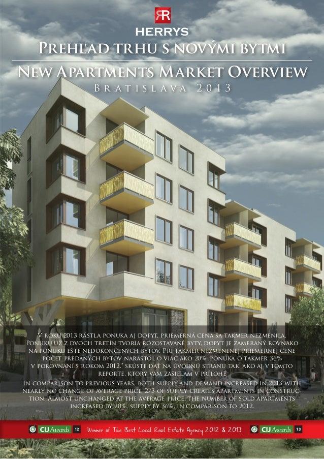 Prehľad trhu s novými bytmi New Apartments Market Overview Br atisl ava  2 013  V roku 2013 rástla ponuka aj dopyt, prieme...