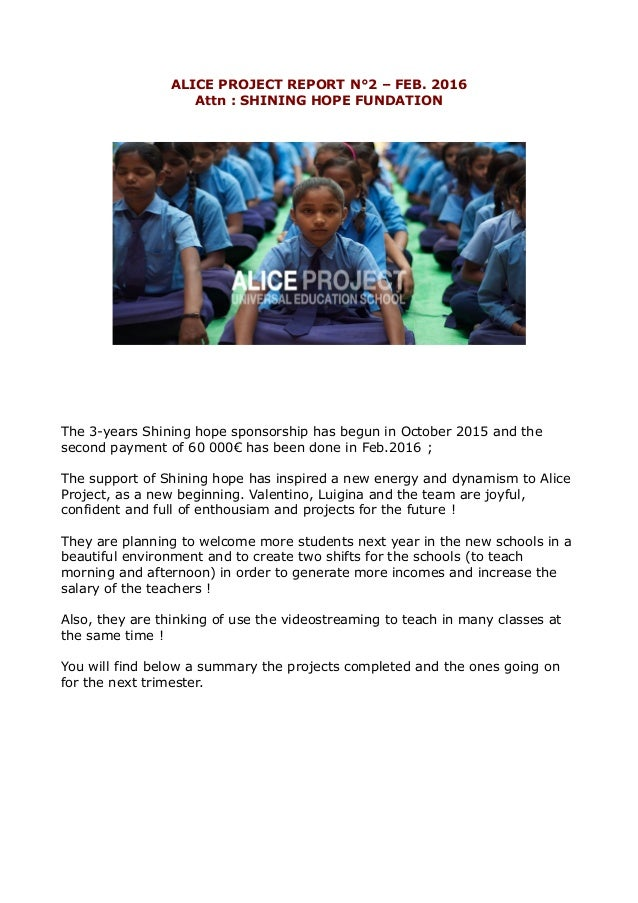 ALICE PROJECT REPORT N°2 – FEB. 2016 Attn : SHINING HOPE FUNDATION The 3-years Shining hope sponsorship has begun in Octob...