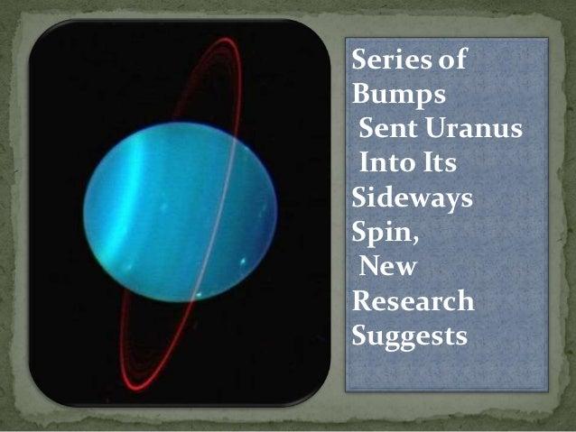 Series ofBumpsSent UranusInto ItsSidewaysSpin,NewResearchSuggests
