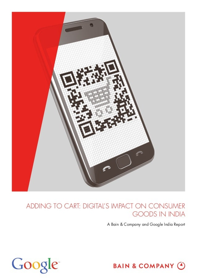 ADDING TO CART: DIGITAL'S IMPACT ON CONSUMER GOODS IN INDIA A Bain & Company and Google India Report