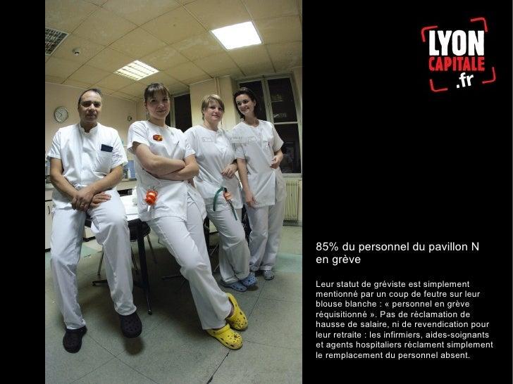 85% du personnel du pavillon N en grève Leur statut de gréviste est simplement mentionné par un coup de feutre sur leur bl...