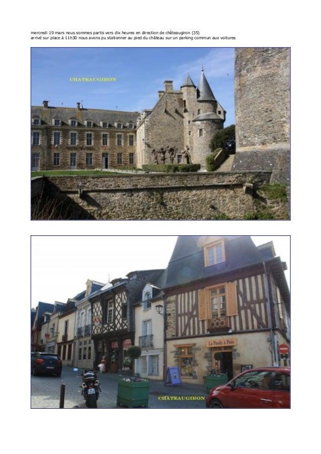 mercredi 19 mars nous sommes partis vers dix heures en direction de châteaugiron (35) arrivé sur place à 11h30 nous avons ...