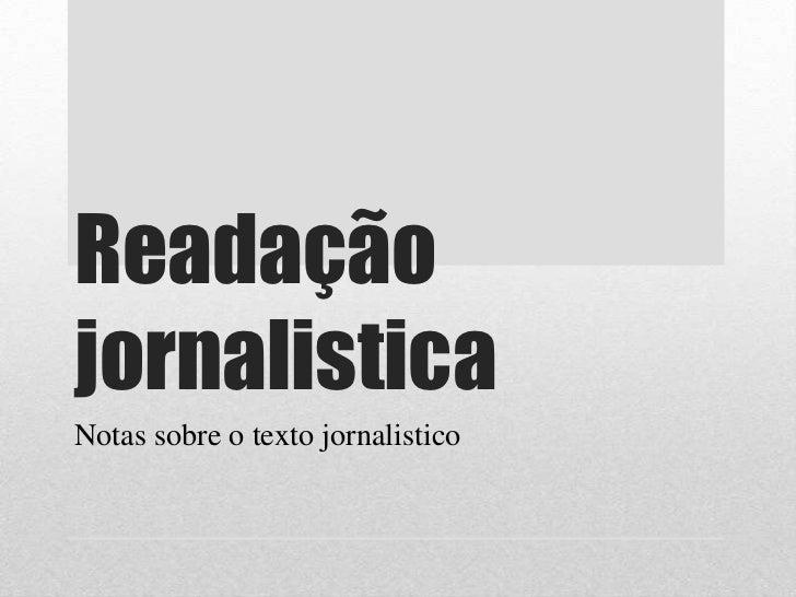 Readaçãojornalistica<br />Notassobre o textojornalistico<br />