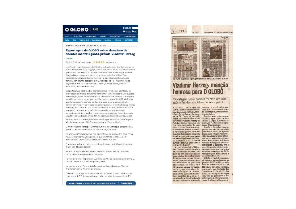 Reportagem do GLOBO sobre abandono de doentes mentais ganha prêmio Vladimir Herzog  Plantão | Publicada em 16/10/2008 às 1...