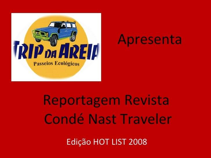 Reportagem Revista  Condé Nast Traveler Edição HOT LIST 2008 Apresenta