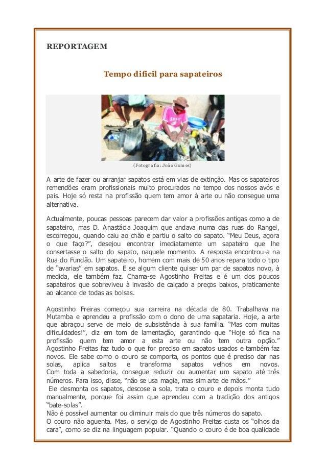 REPORTAGEM  Tempo difícil para sapateiros  (Fotogr a fia : João Gomes)  A arte de fazer ou arranjar sapatos está em vias d...