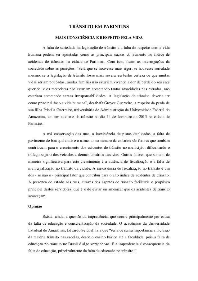TRÂNSITO EM PARINTINS                 MAIS CONSCIÊNCIA E RESPEITO PELA VIDA          A falta de seriedade na legislação de...