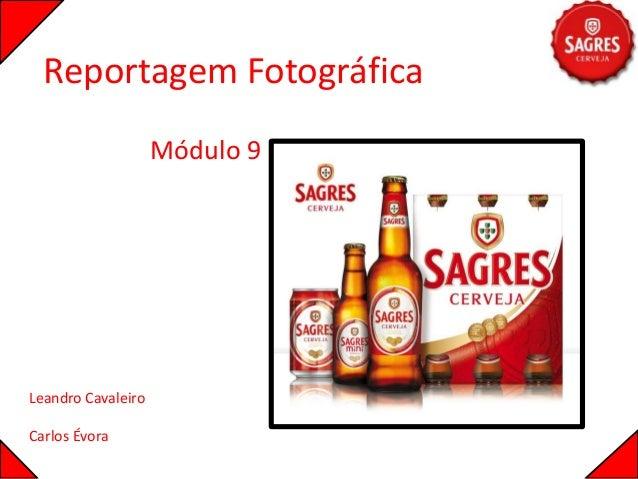 Reportagem Fotográfica Módulo 9 Leandro Cavaleiro Carlos Évora