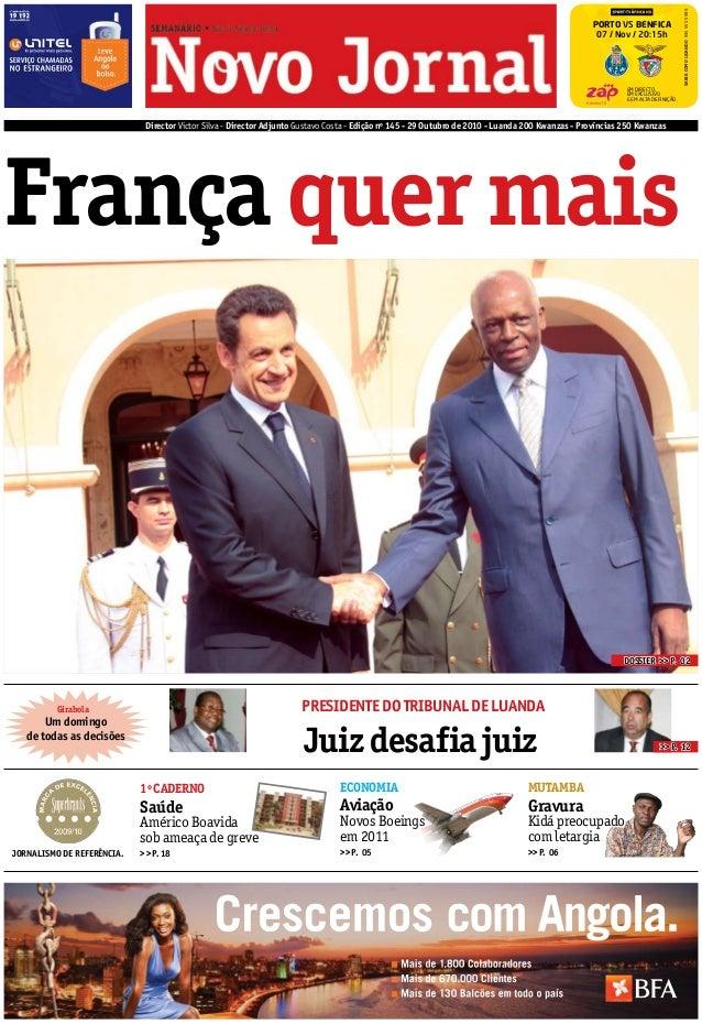 Director Victor Silva - Director Adjunto Gustavo Costa - Edição nº 145 - 29 Outubro de 2010 - Luanda 200 Kwanzas - provínc...
