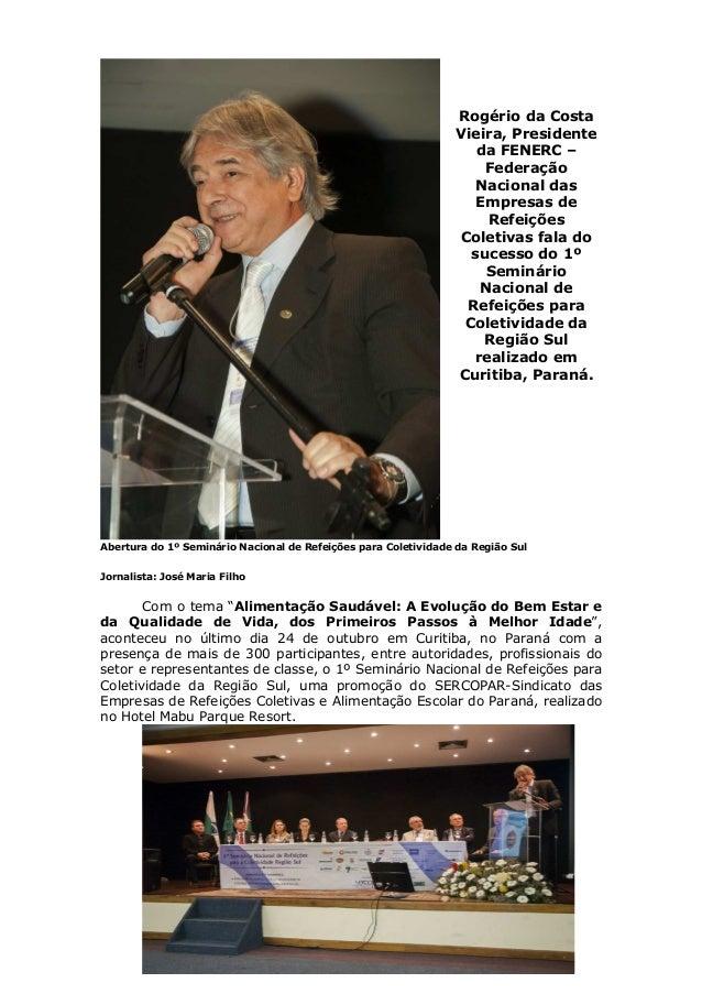 Rogério da Costa Vieira, Presidente da FENERC – Federação Nacional das Empresas de Refeições Coletivas fala do sucesso do ...