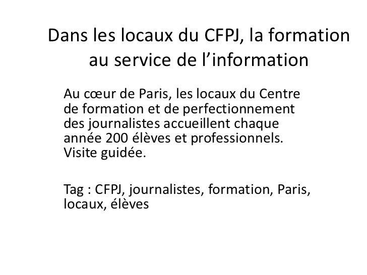 Dans les locaux du CFPJ, la formation au service de l'information<br />Au cœur de Paris, les locaux du Centre de formation...