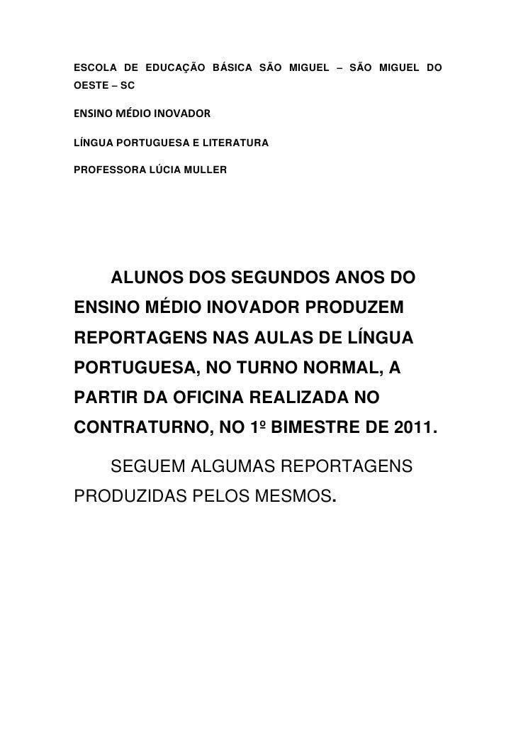 ESCOLA DE EDUCAÇÃO BÁSICA SÃO MIGUEL – SÃO MIGUEL DOOESTE – SCENSINO MÉDIO INOVADORLÍNGUA PORTUGUESA E LITERATURAPROFESSOR...
