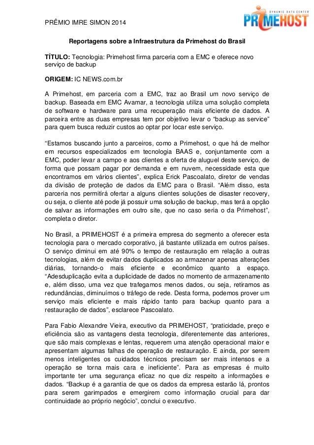 PRÊMIO IMRE SIMON 2014 Reportagens sobre a Infraestrutura da Primehost do Brasil TÍTULO: Tecnologia: Primehost firma parce...