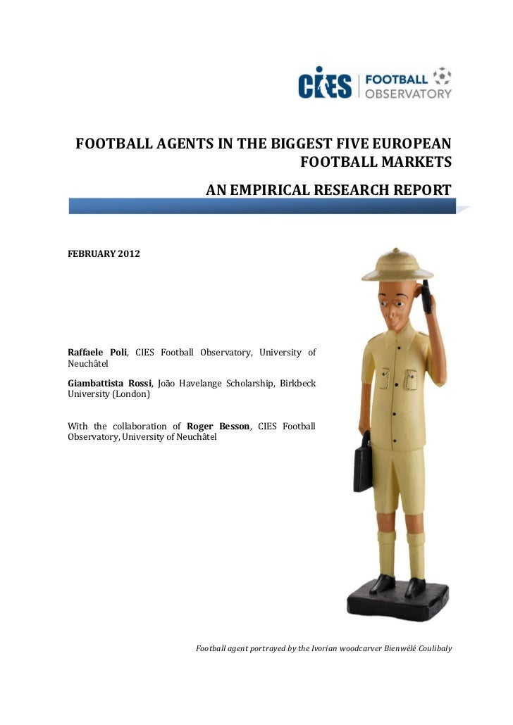 FOOTBALL AGENTS IN THE BIGGEST FIVE EUROPEAN                           FOOTBALL MARKETS                               AN E...