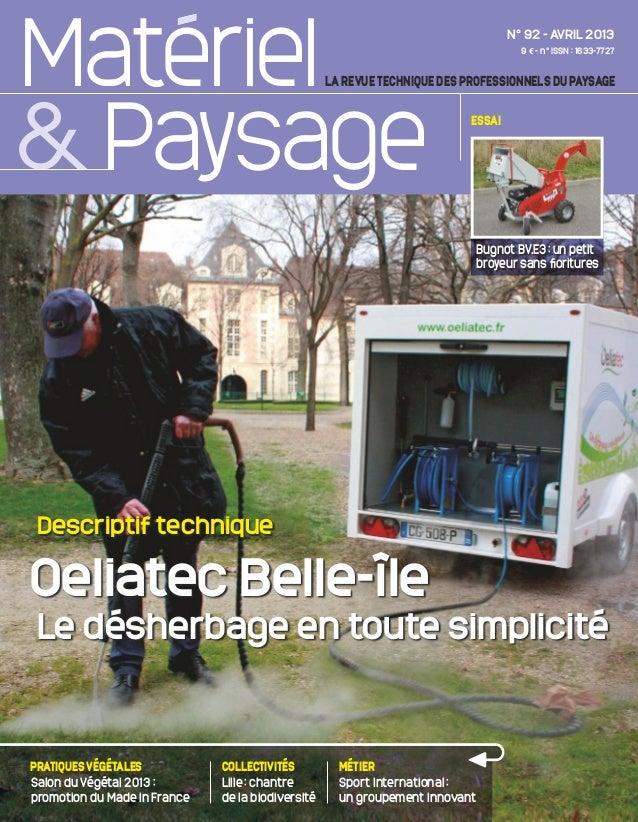 MatérielLa revue technique des professionneLs du paysageN° 92 - avril 20139 e - n° iSSN : 1633-7727paysage essaiOeliatec B...