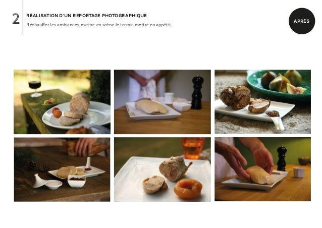 2   réalisation d'un reportage photographique    Réchauffer les ambiances, mettre en scène le terroir, mettre en appétit. ...