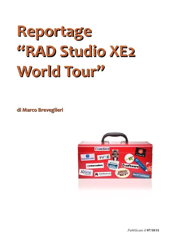 """Reportage""""RAD Studio XE2World Tour""""di Marco Breveglieri                       Pubblicato il 07/10/11"""
