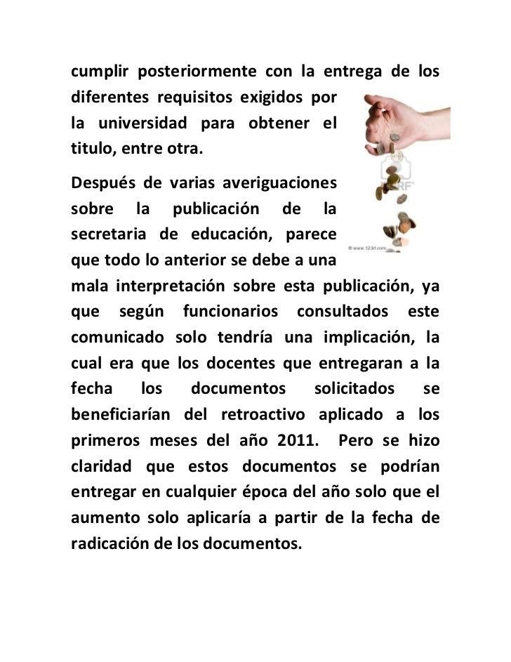 cumplir posteriormente con la entrega de losdiferentes requisitos exigidos porla universidad para obtener eltitulo, entre ...