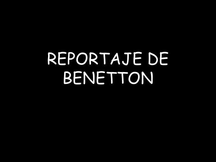REPORTAJE DE BENETTON