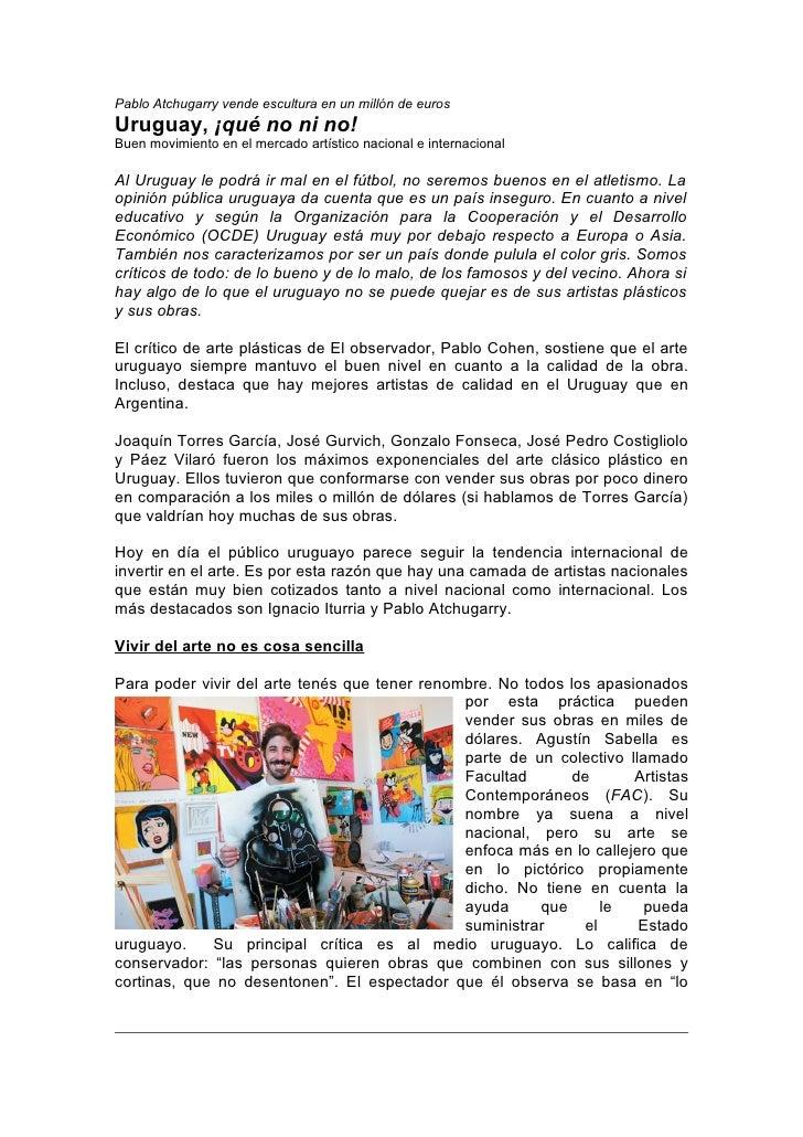 Pablo Atchugarry vende escultura en un millón de euros Uruguay, ¡qué no ni no! Buen movimiento en el mercado artístico nac...