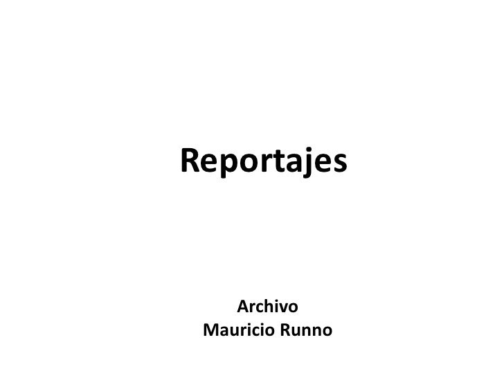 Reportajes       Archivo  Mauricio Runno