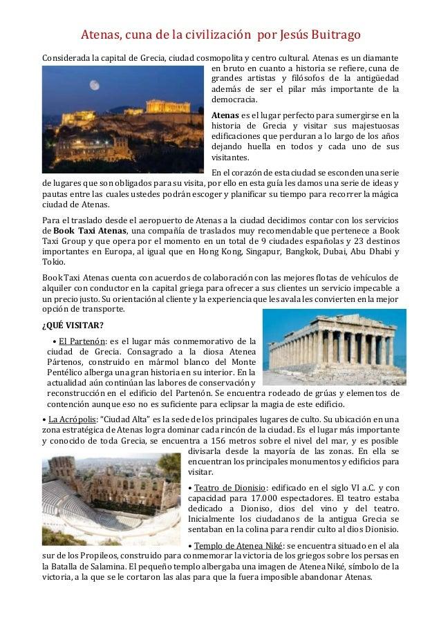 Atenas, cuna de la civilización por Jesús Buitrago Considerada la capital de Grecia, ciudad cosmopolita y centro cultural....