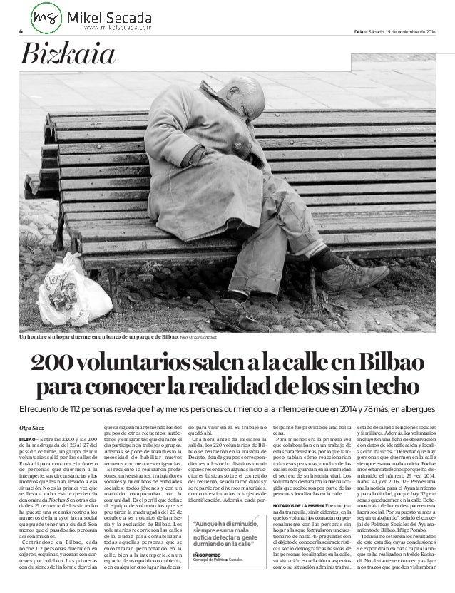 6 Deia – Sábado, 19 de noviembre de 2016 Bizkaia 200voluntariossalenalacalleenBilbao paraconocerlarealidaddelossintecho El...