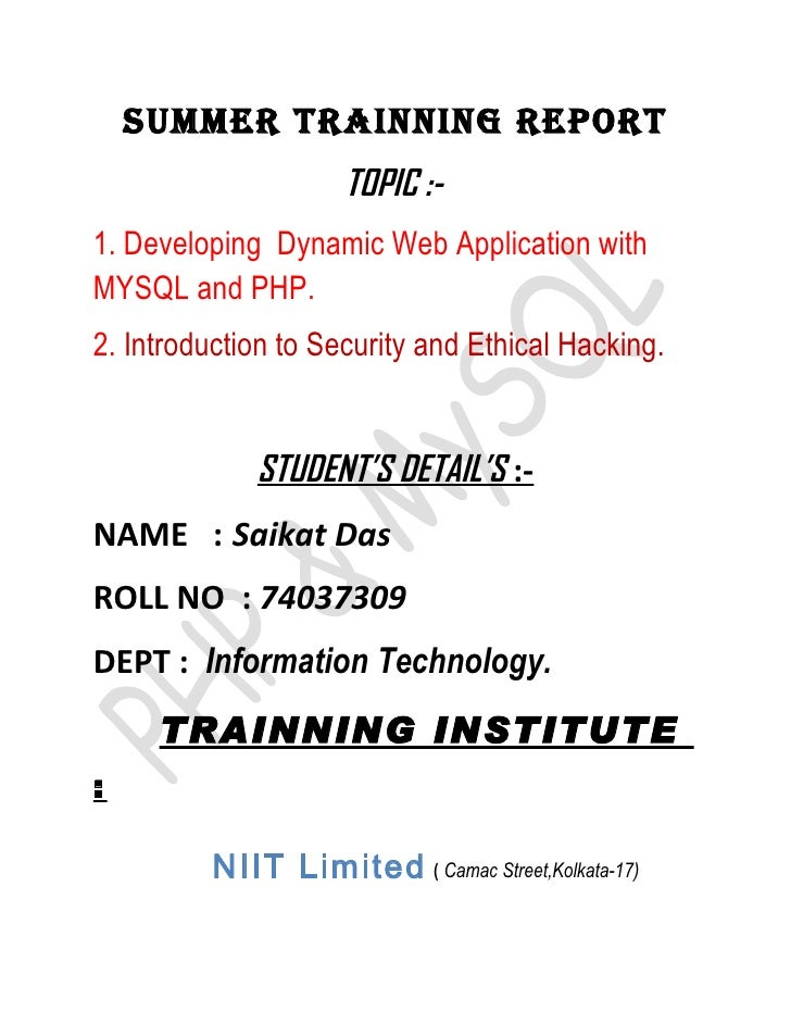 SUMMER TRAINNING REPORT                       TOPIC :- 1. Developing Dynamic Web Application with MYSQL and PHP. 2. Introd...