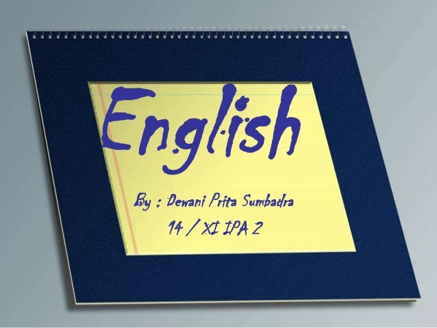 English By : Dewani Prita Sumbadra      14 / XI IPA 2