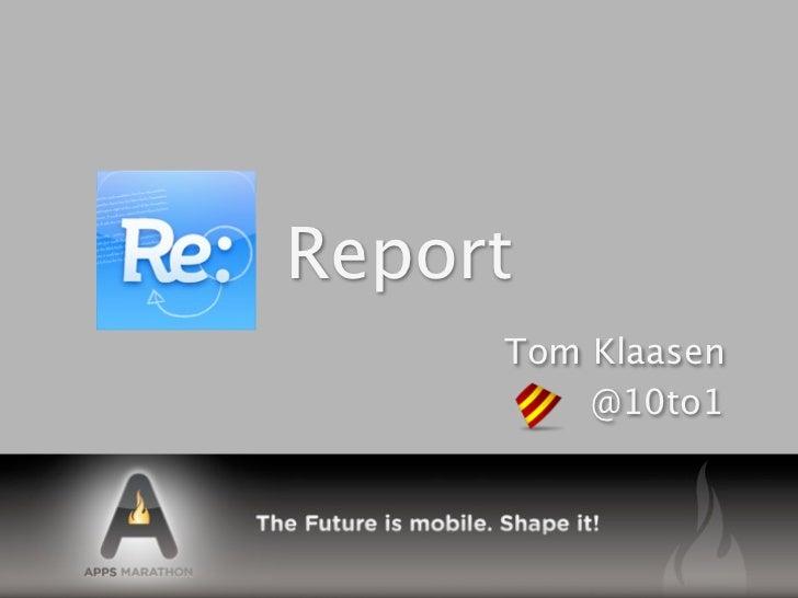 Report     Tom Klaasen         @10to1