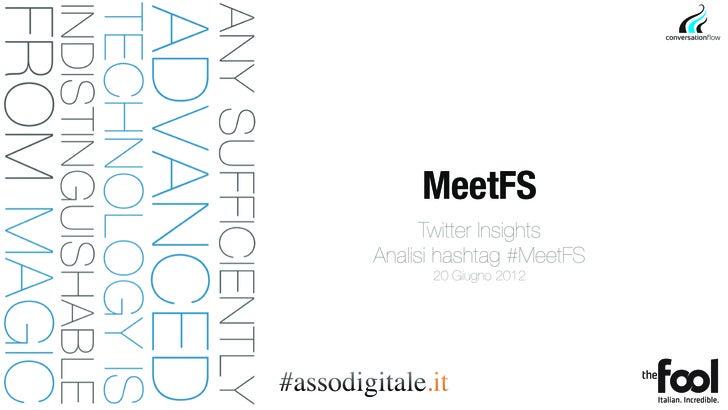 MeetFS                       Twitter Insights                 Analisi hashtag #MeetFS                       20 Giugno 2012...