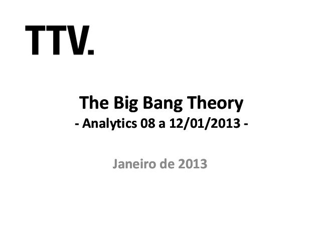 The Big Bang Theory- Analytics 08 a 12/01/2013 -      Janeiro de 2013