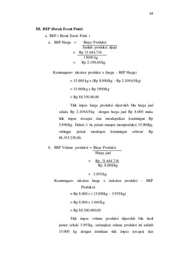 64  III. BEP (Break Event Point)  a. BEP ( Break Event Point )  a. BEP Harga = Biaya Produksi  Jumlah produksi dijual  = R...