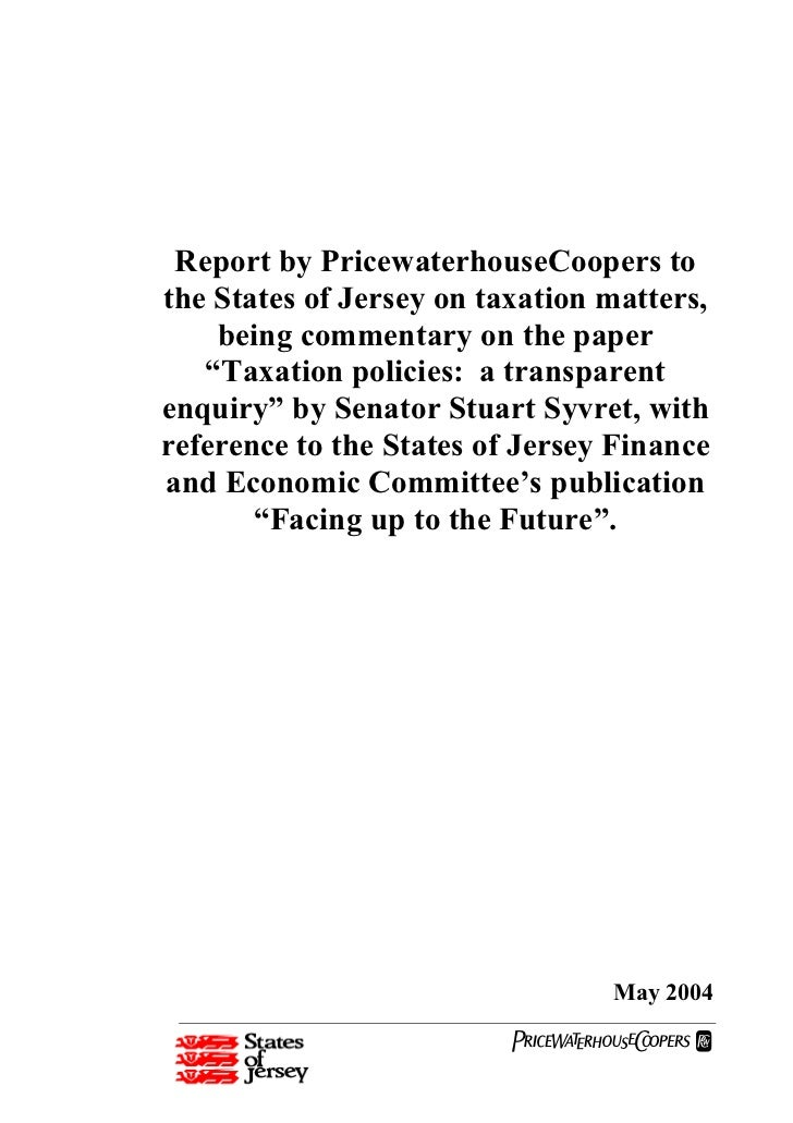 """Report by PricewaterhouseCoopers tothe States of Jersey on taxation matters,    being commentary on the paper   """"Taxation ..."""