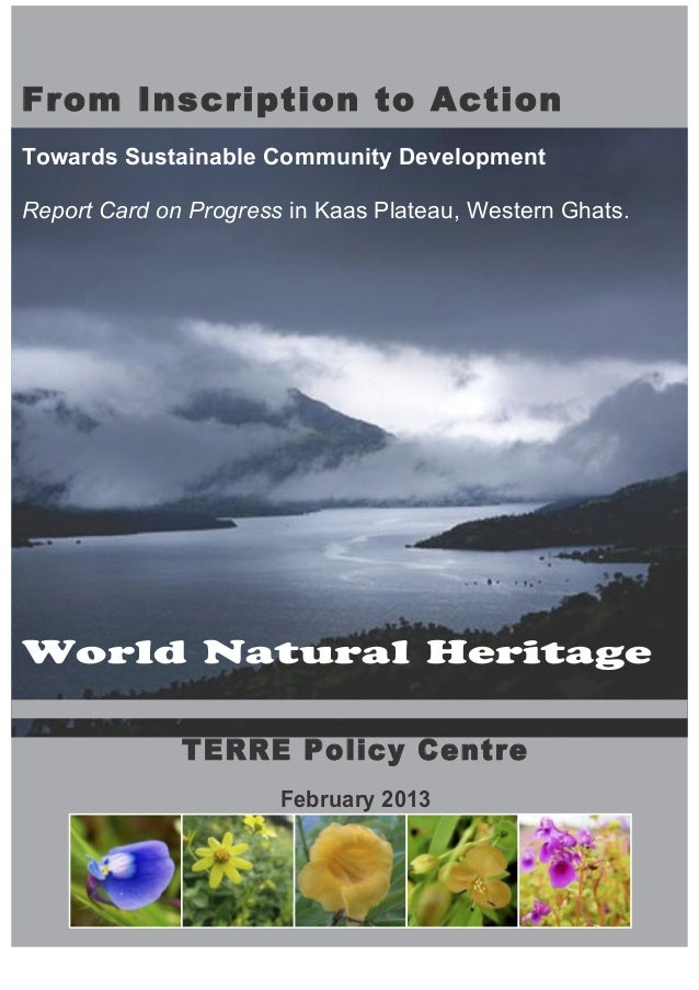 From Inscription to ActionTowards Sustainable Community DevelopmentReport Card on Progress in Kaas Plateau, Western Ghats....