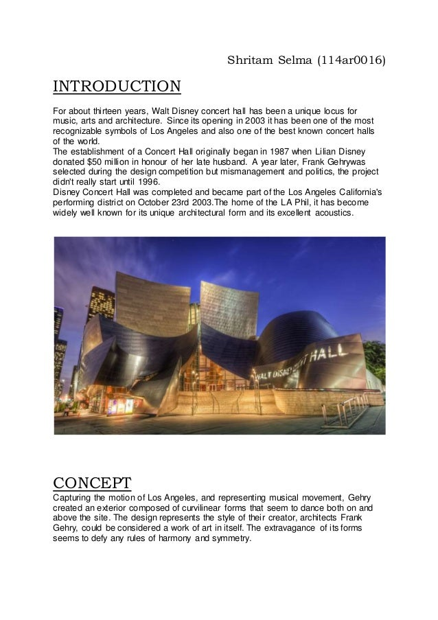 walt disney concert hall critical essay when In 1987, lilian disney donated $50 million to establish a concert hall in honor of her late husband, walt frank gehry was selected from among several candidates during a design competition the .