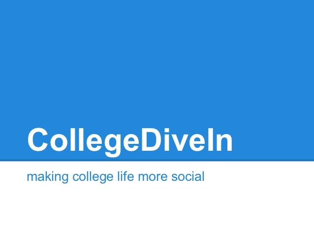 CollegeDiveInmaking college life more social