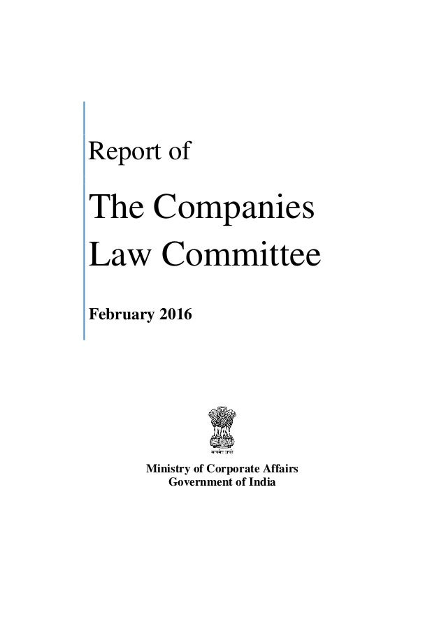 Report of The Companies Law Committee February 2016 Ministry of Corporate Affairs Government of India