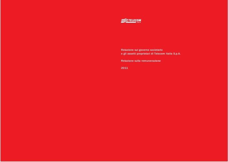 Relazione sul governo societarioe gli assetti proprietari di Telecom Italia S.p.A.Relazione sulla remunerazione2011