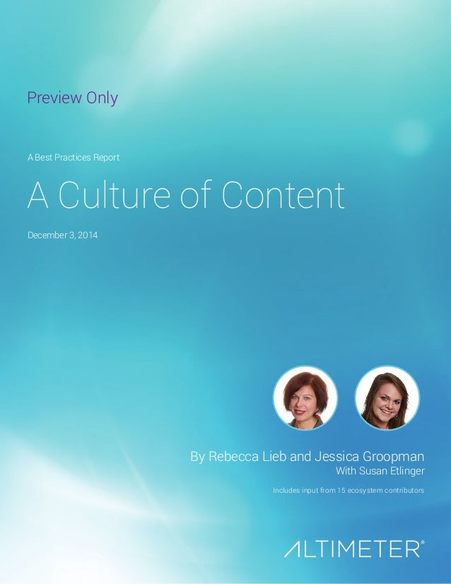 A Culture of Content  With Susan Etlinger  A Best Practices Report  December 3, 2014  By Rebecca Lieb and Jessica Groopman...