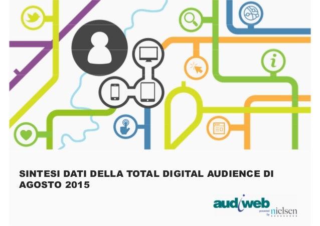 SINTESI DATI DELLA TOTAL DIGITAL AUDIENCE DI AGOSTO 2015