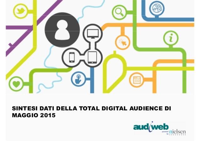 SINTESI DATI DELLA TOTAL DIGITAL AUDIENCE DI MAGGIO 2015