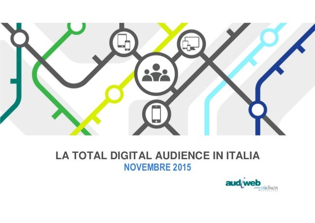 LA TOTAL DIGITAL AUDIENCE IN ITALIA NOVEMBRE 2015